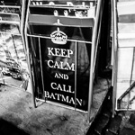 'Keep calm and call Batman'